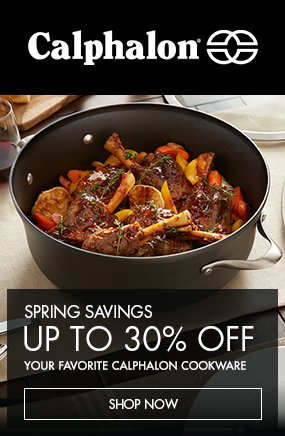 Spring Savings - Up to 30% Off Your Favorite Calphalon Cookware